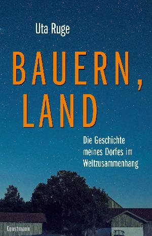 """Buchtipp: Uta Ruge """"Bauern, Land"""""""