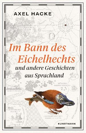 """Buchtipp: Axel HackeIm """"Bann des Eichelhechts"""""""