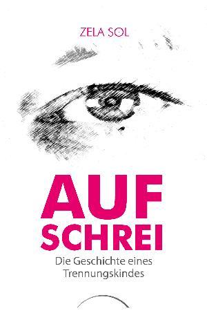 """Buchtipp: Zela Sol """"Aufschrei"""""""