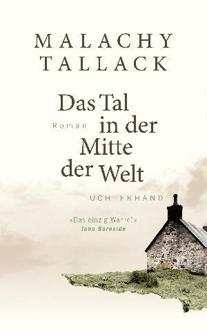 """Buchtipp: Malachy Tallack """"Das Tal in der Mitte der Welt"""""""